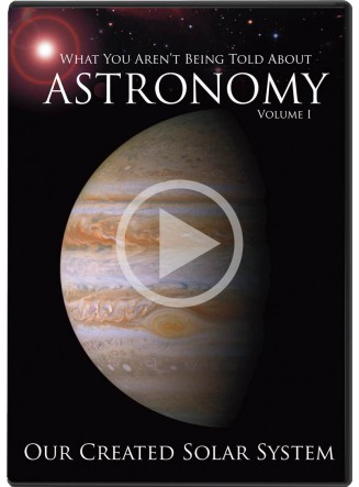 What You Aren't Being Told About Astronomy - Volume I - Our Created Solar System (Digital Streaming Video)