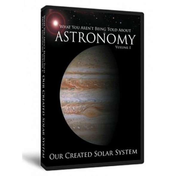 What You Aren't Being Told About Astronomy - Volume I (Our Created Solar System) (DVD)