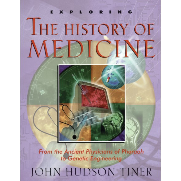Exploring the History of Medicine (eBook)