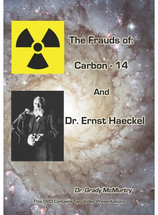 The Frauds of Carbon-14 and Dr. Ernst Haeckel (Digital Streaming Video)