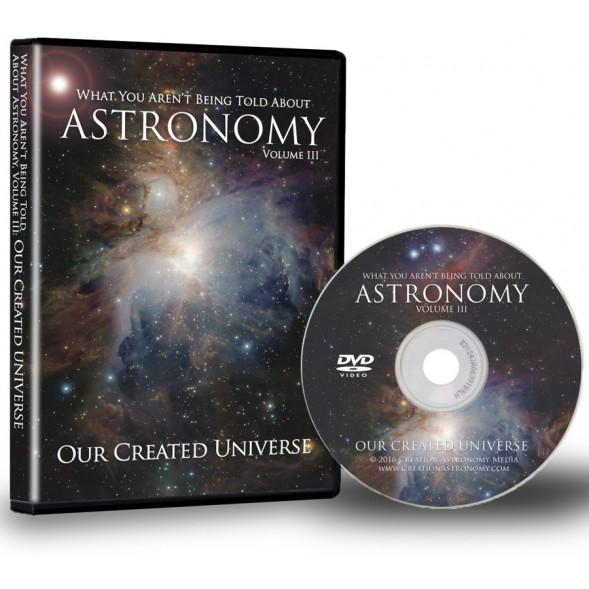 What You Aren't Being Told About Astronomy, Volume III (Our Created Universe) (DVD)