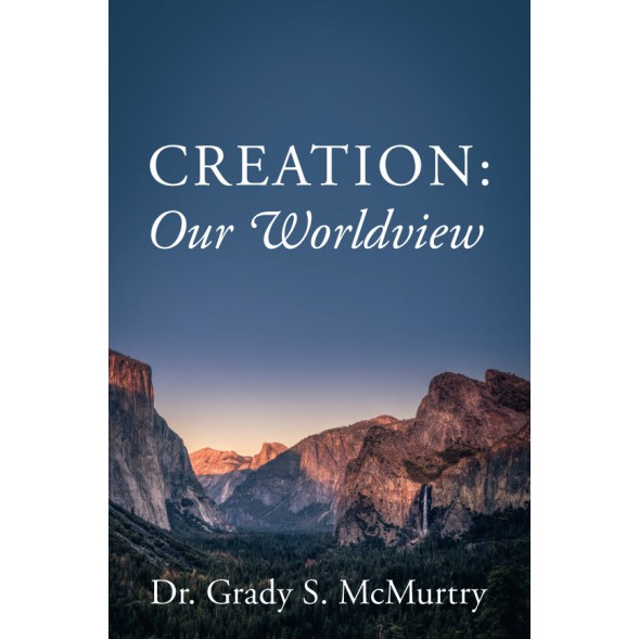 Creation: Our Worldview - NEW EXPANDED VERSION!
